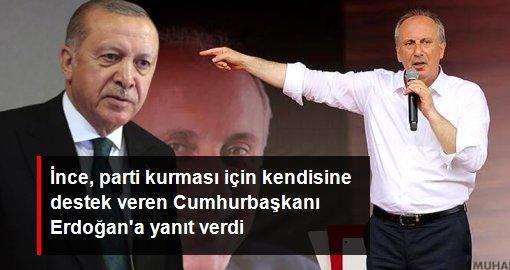 Muharrem İnce, parti kurması için kendisine destek veren Cumhurbaşkanı Erdoğan'a yanıt verdi