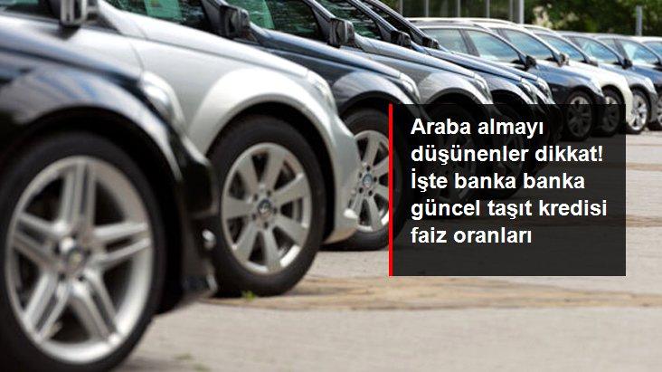 Araba almayı düşünenler dikkat! İşte banka banka güncel taşıt kredisi faiz oranları