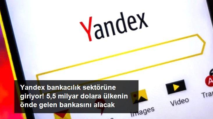 Yandex, 5,5 milyar dolara Rusya'nın önde gelen özel bankası Tinkoff'u alıyor