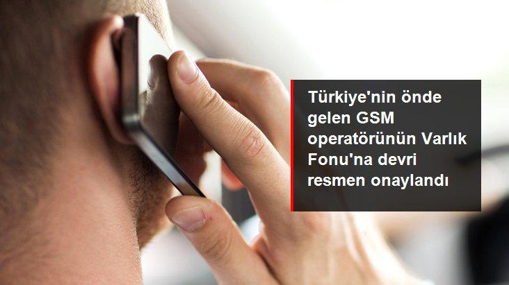 Turkcell'in Türkiye Varlık Fonu'na devri resmen onaylandı