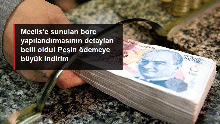 Milyonları ilgilendiren borç yapılandırmasının detayları belli oldu! Peşin ödeyen büyük indirimi kapar