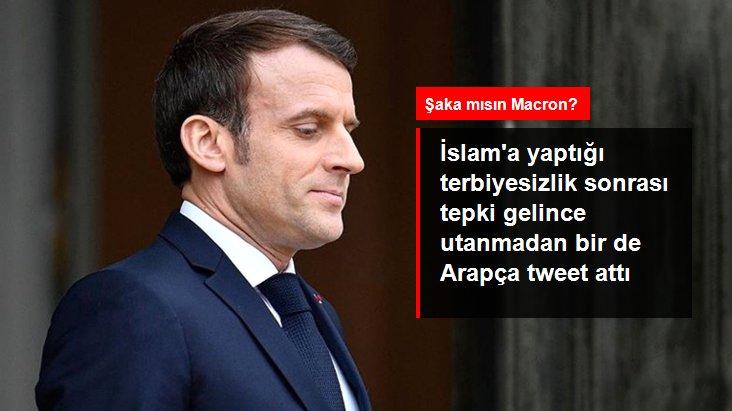 Macron, İslam'a yönelik tepki çeken açıklamaları sonrası utanmadan bir de Arapça tweet attı
