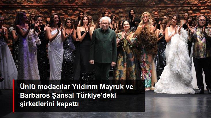 Ünlü modacılar Yıldırım Mayruk ve Barbaros Şansal Türkiye'deki şirketlerini kapattı
