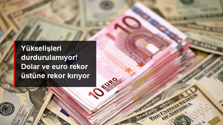 Son Dakika: Yükselişleri durdurulamıyor! Dolar ve euro yeni güne de rekorla başladı