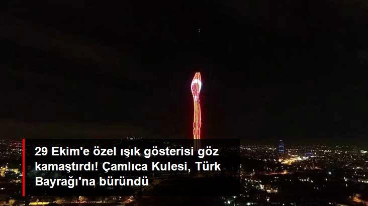 Çamlıca Kulesi'nde 29 Ekim Cumhuriyet Bayramı'na özel ışık gösterisi