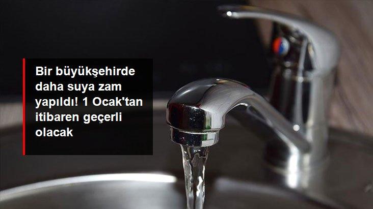 İzmir'de suya yüzde 15 zam yapıldı! 1 Ocak'tan itibaren geçerli olacak