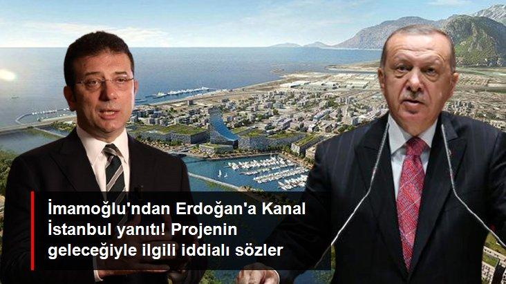 Ekrem İmamoğlu'ndan Erdoğan'a Kanal İstanbul yanıtı: Çok net ifade edeyim ki; yapılmayacak