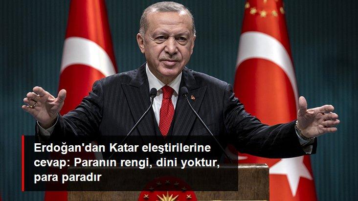 Erdoğan, Katar'ın Borsa İstanbul'a ortak olmasına yönelik eleştirilere cevap verdi: Paranın rengi, dini yoktur, para paradır