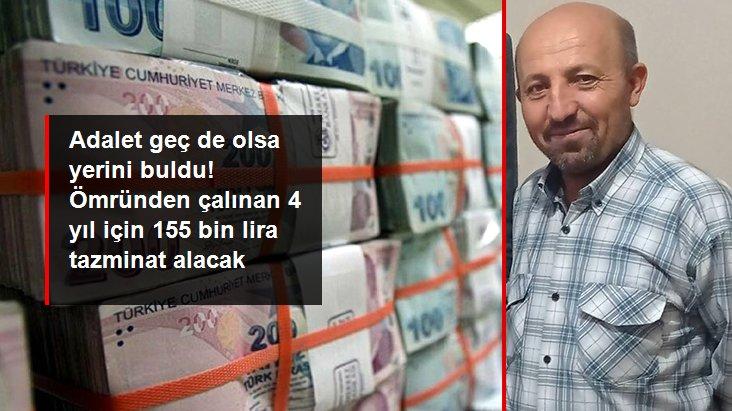 Adalet geç de olsa yerini buldu! Ömründen çalınan 4 yıl için 155 bin lira tazminat alacak