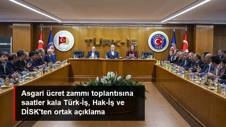 Son Dakika: Türk-İş, Hak-İş ve DİSK'ten ortak açıklama: Asgari ücret belirlenirken geçim şartları dikkate alınmalı