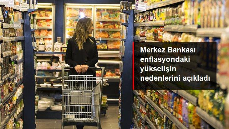 Merkez Bankası: Enflasyonun yükselmesinde gıda ve temel mal grubu etkili oldu