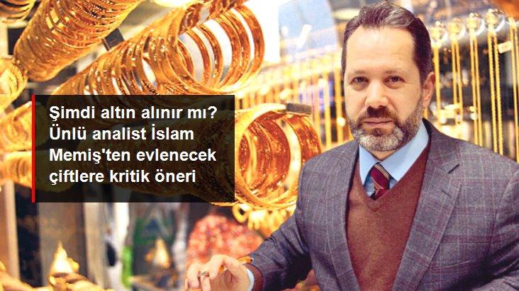 Altın ve para piyasaları uzmanı İslam Memiş'ten evlenecek çiftlere öneri: Şimdi altın almanın tam zamanı