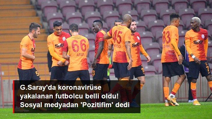 G.Saray da koronavirüse yakalanan futbolcu belli oldu! Sosyal medyadan  Pozitifim  dedi