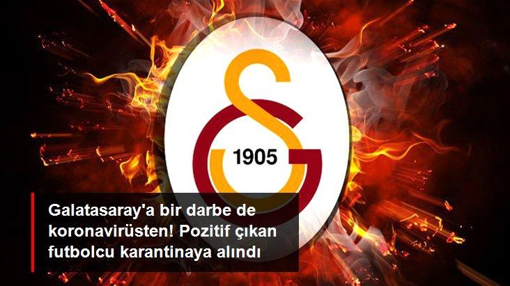 Galatasaray a bir darbe de koronavirüsten! Pozitif çıkan futbolcu karantinaya alındı