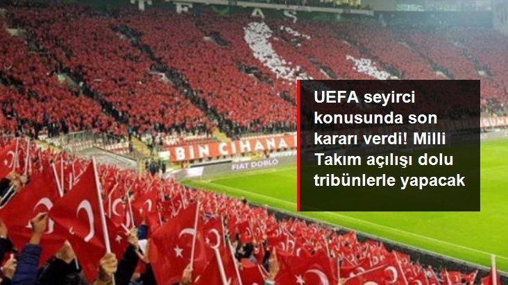 UEFA seyirci konusunda son kararı verdi! Milli Takım açılışı dolu tribünlerle yapacak