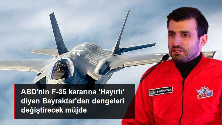 Baykar Teknik Müdürü Selçuk Bayraktar: F-35'ten çıkarılmamız hayırlı bir iş