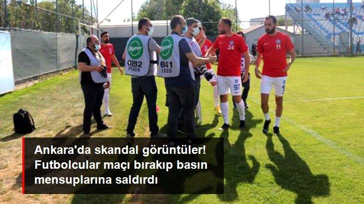 Ankara da skandal görüntüler! Futbolcular maçı bırakıp basın mensuplarına saldırdı