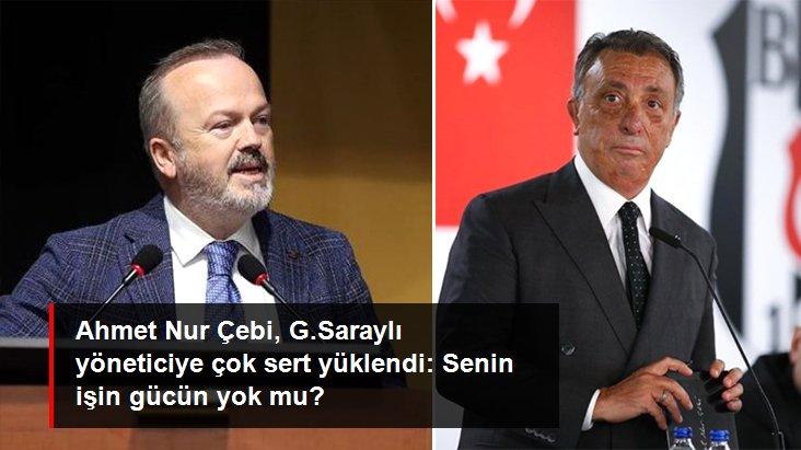 Ahmet Nur Çebi, G.Saraylı yöneticiye çok sert yüklendi: Senin işin gücün yok mu?