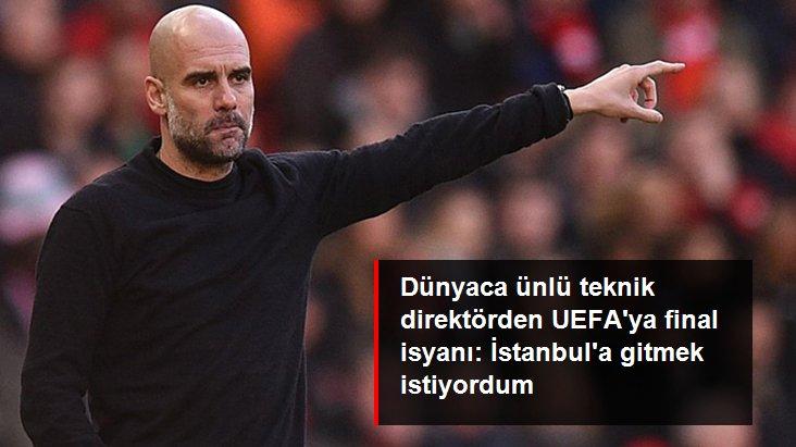 Dünyaca ünlü teknik direktörden UEFA ya final isyanı: İstanbul a gitmek istiyordum