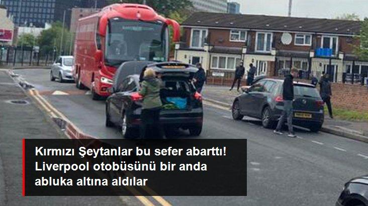 Kırmızı Şeytanlar bu sefer abarttı! Liverpool otobüsünü bir anda abluka altına aldılar