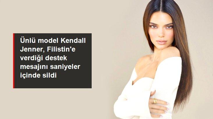 Ünlü model Kendall Jenner, Filistin'e verdiği destek mesajını saniyeler içinde sildi