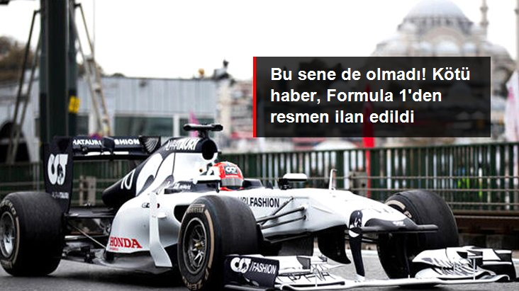 Bu sene de olmadı! Kötü haber, Formula 1 den resmen ilan edildi