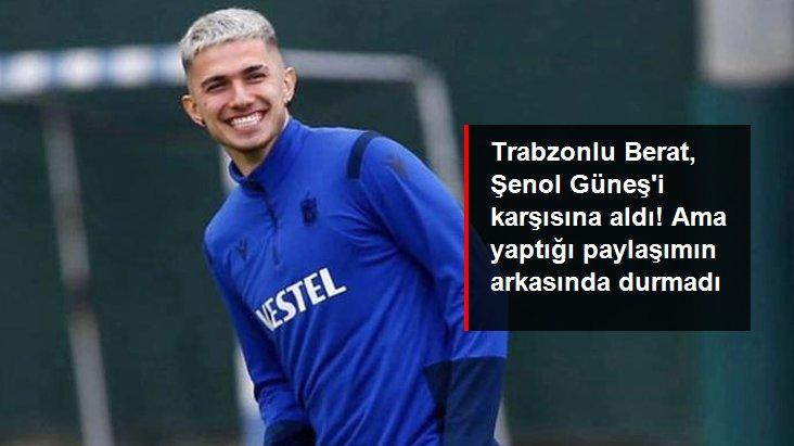 Trabzonlu Berat, Şenol Güneş i karşısına aldı! Ama yaptığı paylaşımın arkasında durmadı