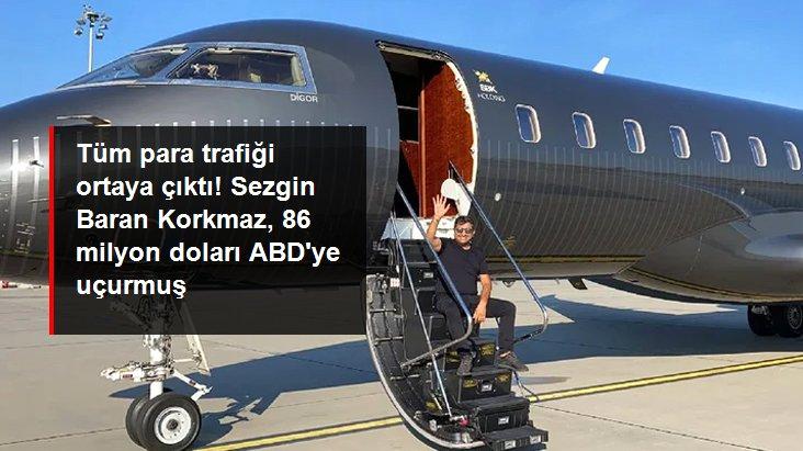 SBK Holding'in sahibi Sezgin Baran Korkmaz 86 milyon doları ABD'ye uçurmuş