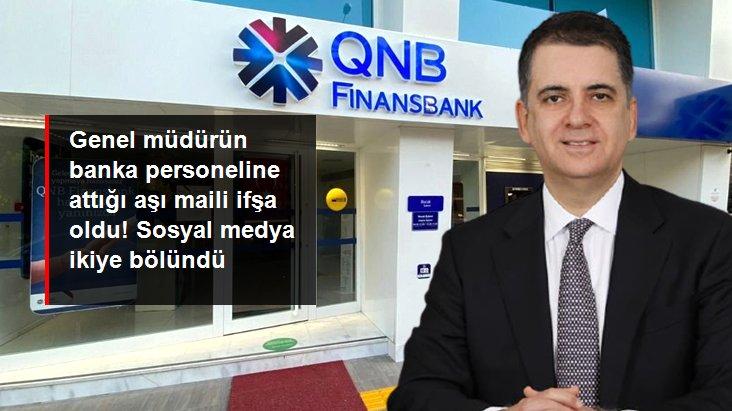 QNB Finansbank Genel Müdürü'nün personele attığı mail sosyal medyayı ikiye böldü