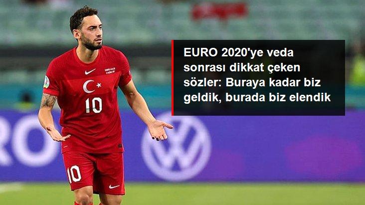 EURO 2020 ye veda sonrası dikkat çeken sözler: Buraya kadar biz geldik, burada biz elendik