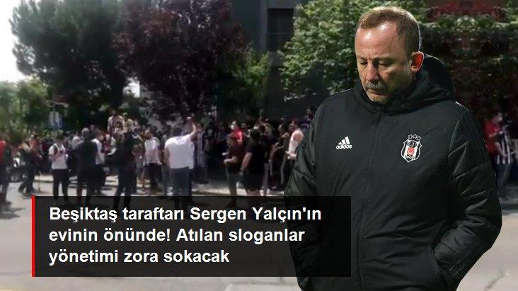 Beşiktaş taraftarı Sergen Yalçın ın evinin önünde! Atılan sloganlar yönetimi zora sokacak