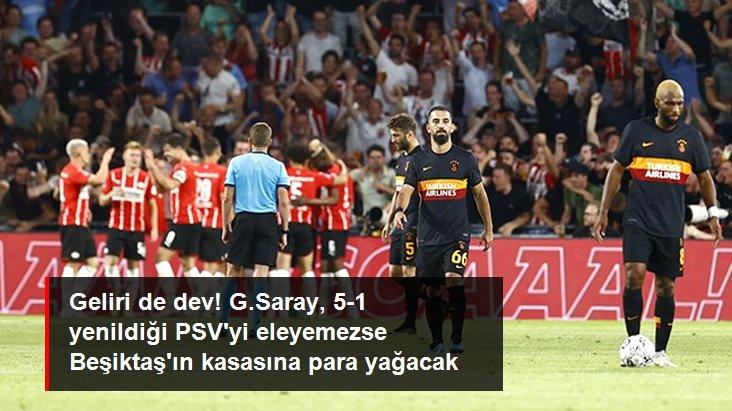 Geliri de dev! G.Saray, 5-1 yenildiği PSV yi eleyemezse Beşiktaş ın kasasına para yağacak