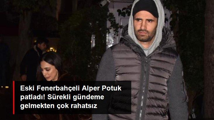 Eski Fenerbahçeli Alper Potuk patladı! Sürekli gündeme gelmekten çok rahatsız