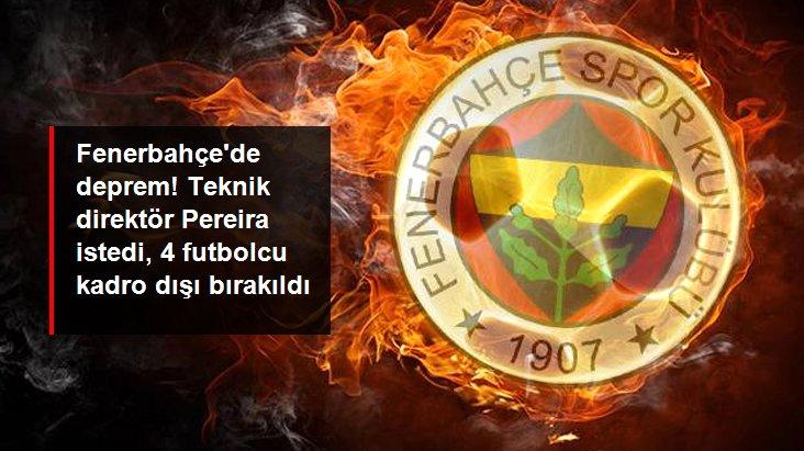 Fenerbahçe de deprem! Teknik direktör Pereira istedi, 4 futbolcu kadro dışı bırakıldı