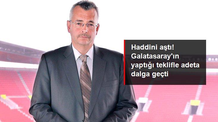 Haddini aştı! Galatasaray ın yaptığı teklifle adeta dalga geçti