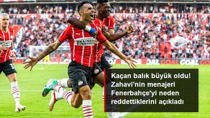 Kaçan balık büyük oldu! Zahavi nin menajeri Fenerbahçe yi neden reddettiklerini açıkladı