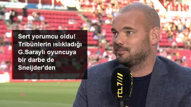 Sert yorumcu oldu! Tribünlerin ıslıkladığı G.Saraylı oyuncuya bir darbe de Sneijder den