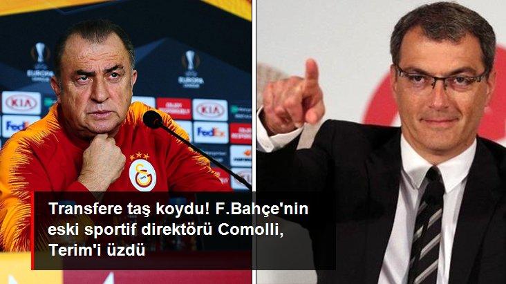 Transfere taş koydu! F.Bahçe nin eski sportif direktörü Comolli, Terim i üzdü