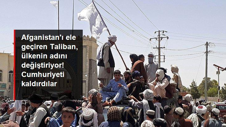 Afganistanı ele geçiren Taliban, ülkenin adını Afganistan İslam Emirliği olarak değiştiriyor