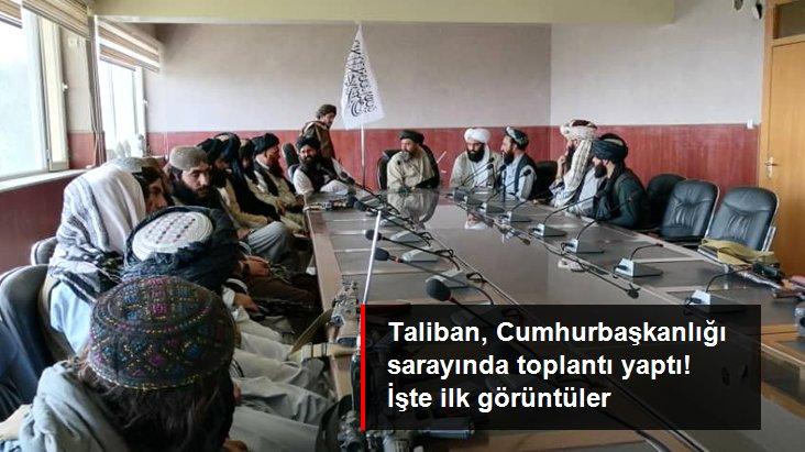 Son Dakika: Taliban, Cumhurbaşkanlığı sarayında toplantı yaptı! İşte ilk görüntüler