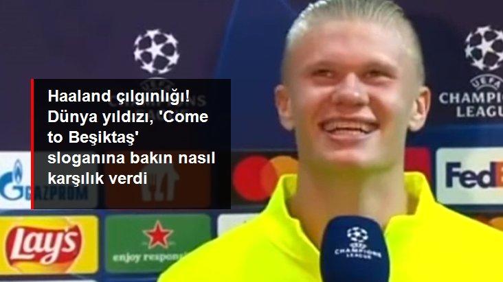 Haaland çılgınlığı! Dünya yıldızı,  Come to Beşiktaş  sloganına bakın nasıl karşılık verdi