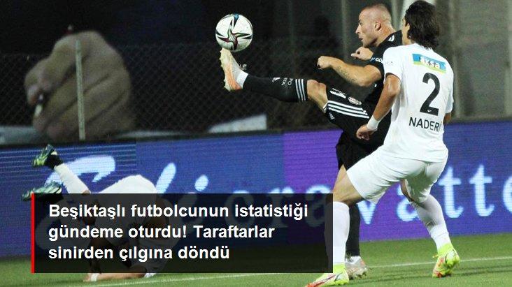 Beşiktaşlı futbolcunun istatistiği gündeme oturdu! Taraftarlar sinirden çılgına döndü