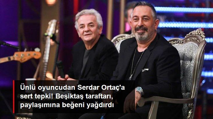 Ünlü oyuncudan Serdar Ortaç a sert tepki! Beşiktaş taraftarı, paylaşımına beğeni yağdırdı