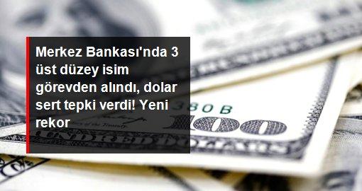 Son dakika: Merkez Bankası'nda 3 üst düzey isim görevden alındı, dolar rekor kırdı