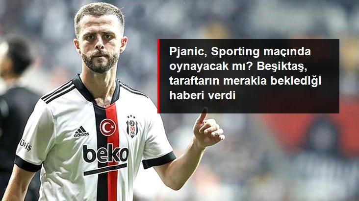 Pjanic, Sporting maçında oynayacak mı? Beşiktaş, taraftarın merakla beklediği haberi verdi