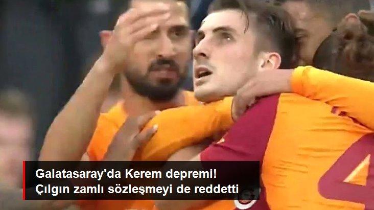 Galatasaray da Kerem depremi! Çılgın zamlı sözleşmeyi de reddetti