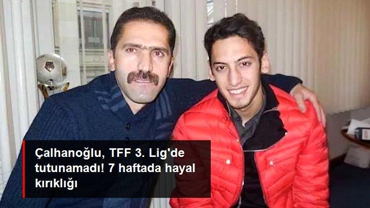 Çalhanoğlu, TFF 3. Lig de tutunamadı! 7 haftada hayal kırıklığı