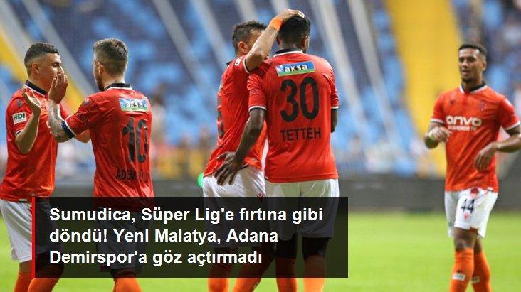 Sumudica, Süper Lig e fırtına gibi döndü! Yeni Malatya, Adana Demirspor a göz açtırmadı