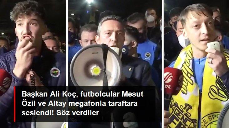 Başkan Ali Koç, futbolcular Mesut Özil ve Altay megafonla taraftara seslendi! Söz verdiler