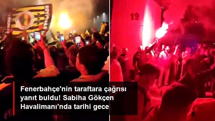 Fenerbahçe nin taraftara çağrısı yanıt buldu! Sabiha Gökçen Havalimanı nda tarihi gece